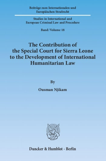 Cover: The Contribution of the Special Court for Sierra Leone to the Development of International Humanitarian Law