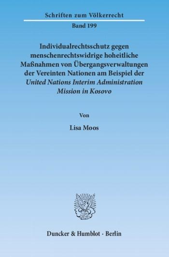 Cover: Individualrechtsschutz gegen menschenrechtswidrige hoheitliche Maßnahmen von Übergangsverwaltungen der Vereinten Nationen am Beispiel der United Nations Interim Administration Mission in Kosovo