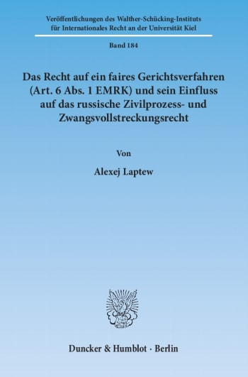 Cover: Das Recht auf ein faires Gerichtsverfahren (Art. 6 Abs. 1 EMRK) und sein Einfluss auf das russische Zivilprozess- und Zwangsvollstreckungsrecht