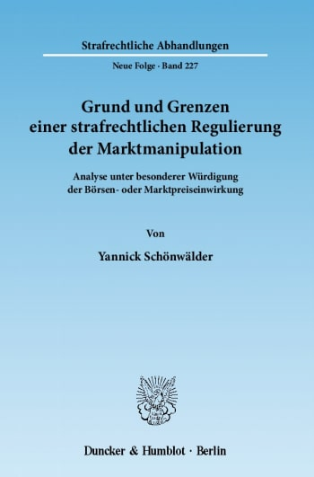 Cover: Grund und Grenzen einer strafrechtlichen Regulierung der Marktmanipulation