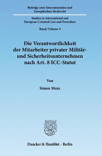 Cover: Die Verantwortlichkeit der Mitarbeiter privater Militär- und Sicherheitsunternehmen nach Art. 8 ICC-Statut