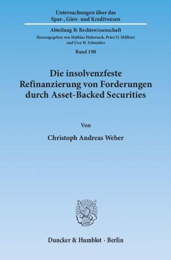 Cover: Die insolvenzfeste Refinanzierung von Forderungen durch Asset-Backed Securities
