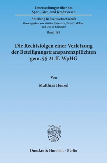 Cover: Die Rechtsfolgen einer Verletzung der Beteiligungstransparenzpflichten gem. §§ 21 ff. WpHG