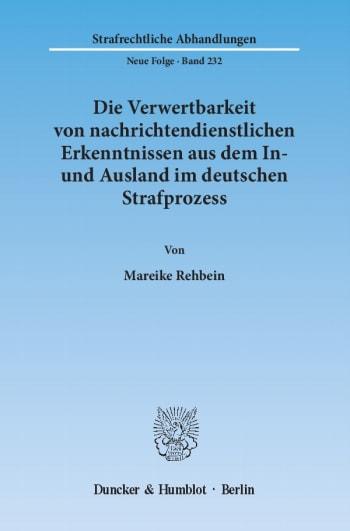 Cover: Die Verwertbarkeit von nachrichtendienstlichen Erkenntnissen aus dem In- und Ausland im deutschen Strafprozess