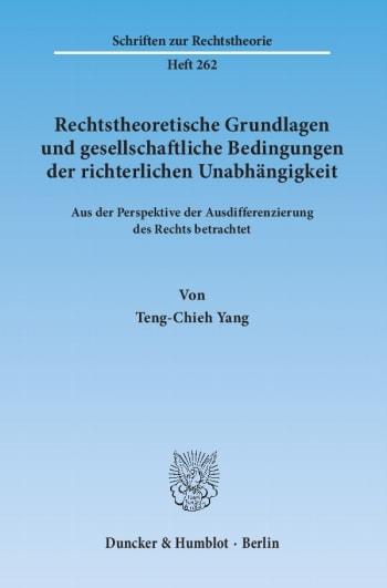 Cover: Rechtstheoretische Grundlagen und gesellschaftliche Bedingungen der richterlichen Unabhängigkeit