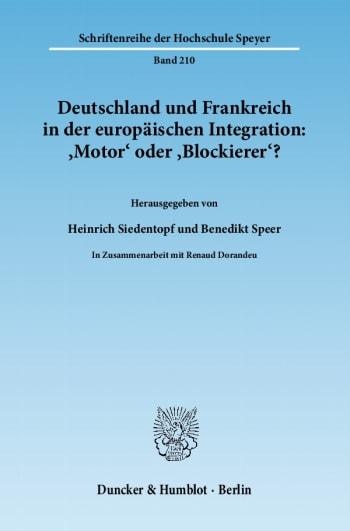 Cover: Deutschland und Frankreich in der europäischen Integration: 'Motor' oder 'Blockierer'? / L'Allemagne et la France dans l'intégration européenne: 'moteur' ou 'frein'?