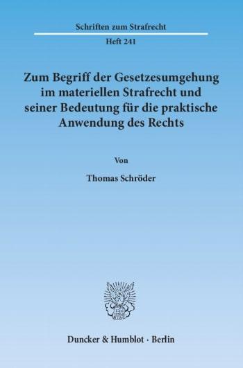 Cover: Zum Begriff der Gesetzesumgehung im materiellen Strafrecht und seiner Bedeutung für die praktische Anwendung des Rechts