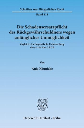 Cover: Die Schadensersatzpflicht des Rückgewährschuldners wegen anfänglicher Unmöglichkeit
