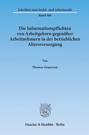 Cover: Die Informationspflichten von Arbeitgebern gegenüber Arbeitnehmern in der betrieblichen Altersversorgung