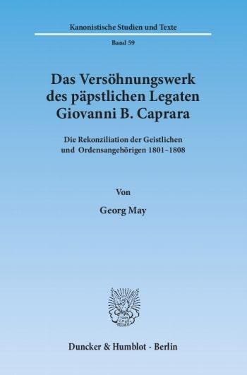 Cover: Das Versöhnungswerk des päpstlichen Legaten Giovanni B. Caprara