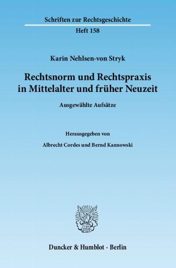 Cover: Rechtsnorm und Rechtspraxis in Mittelalter und früher Neuzeit