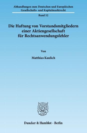 Cover: Die Haftung von Vorstandsmitgliedern einer Aktiengesellschaft für Rechtsanwendungsfehler