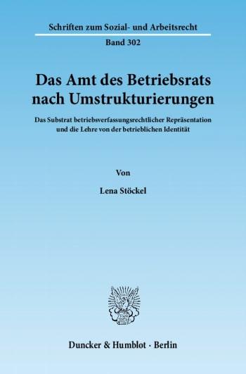 Cover: Das Amt des Betriebsrats nach Umstrukturierungen