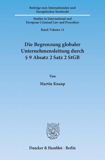 Cover: Die Begrenzung globaler Unternehmensleitung durch § 9 Absatz 2 Satz 2 StGB