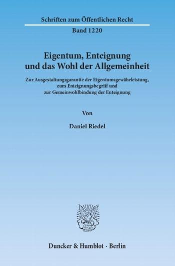 Cover: Eigentum, Enteignung und das Wohl der Allgemeinheit