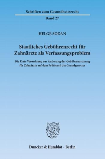 Cover: Staatliches Gebührenrecht für Zahnärzte als Verfassungsproblem