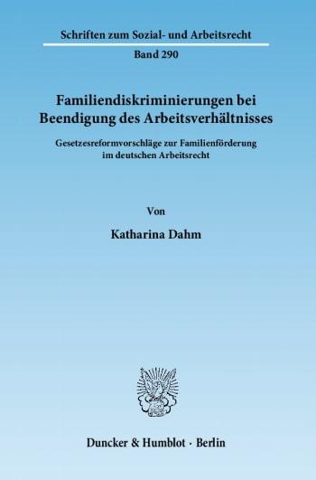 Cover: Familiendiskriminierungen bei Beendigung des Arbeitsverhältnisses