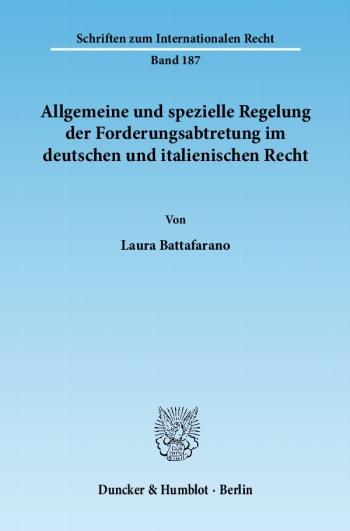 Cover: Allgemeine und spezielle Regelung der Forderungsabtretung im deutschen und italienischen Recht