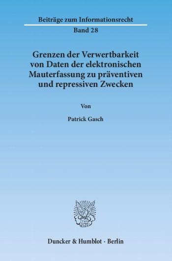 Cover: Grenzen der Verwertbarkeit von Daten der elektronischen Mauterfassung zu präventiven und repressiven Zwecken
