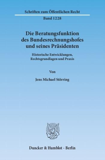 Cover: Die Beratungsfunktion des Bundesrechnungshofes und seines Präsidenten