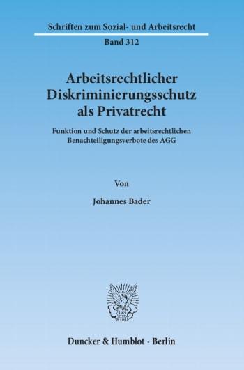 Cover: Arbeitsrechtlicher Diskriminierungsschutz als Privatrecht