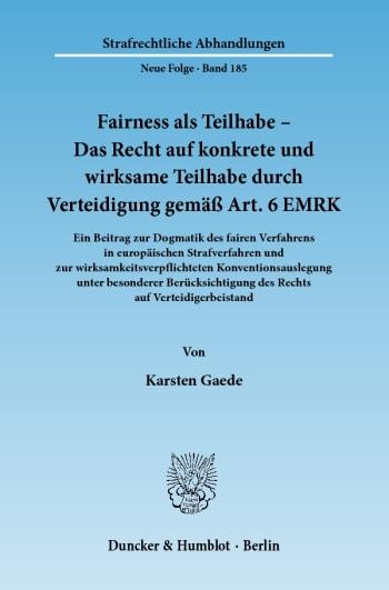 Cover: Fairness als Teilhabe – Das Recht auf konkrete und wirksame Teilhabe durch Verteidigung gemäß Art. 6 EMRK