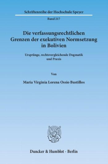 Cover: Die verfassungsrechtlichen Grenzen der exekutiven Normsetzung in Bolivien