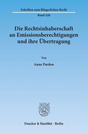Cover: Die Rechtsinhaberschaft an Emissionsberechtigungen und ihre Übertragung