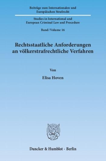 Cover: Rechtsstaatliche Anforderungen an völkerstrafrechtliche Verfahren