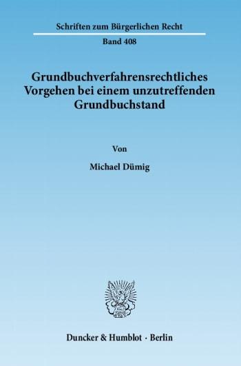 Cover: Grundbuchverfahrensrechtliches Vorgehen bei einem unzutreffenden Grundbuchstand