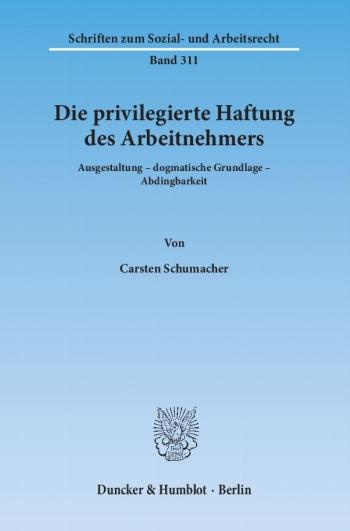 Cover: Die privilegierte Haftung des Arbeitnehmers