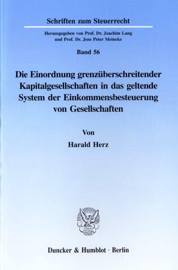 Cover: Die Einordnung grenzüberschreitender Kapitalgesellschaften in das geltende System der Einkommensbesteuerung von Gesellschaften