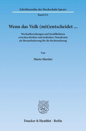 Cover: Wenn das Volk (mit)entscheidet … Wechselbeziehungen und Konfliktlinien zwischen direkter und indirekter Demokratie als Herausforderung für die Rechtsordnung