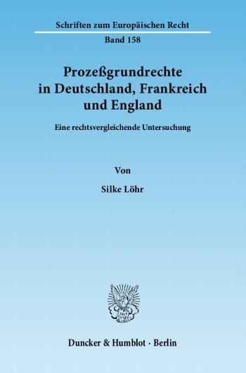 Cover: Prozeßgrundrechte in Deutschland, Frankreich und England