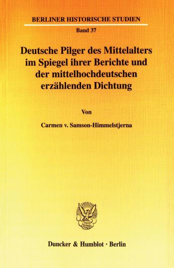 Cover: Deutsche Pilger des Mittelalters im Spiegel ihrer Berichte und der mittelhochdeutschen erzählenden Dichtung