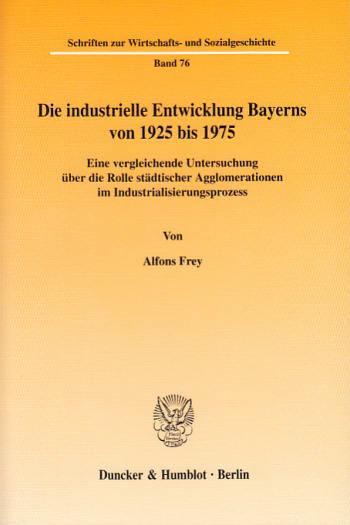 Cover: Die industrielle Entwicklung Bayerns von 1925 bis 1975