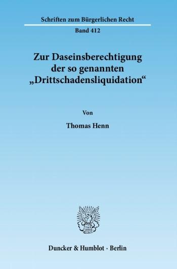 Cover: Zur Daseinsberechtigung der so genannten »Drittschadensliquidation«