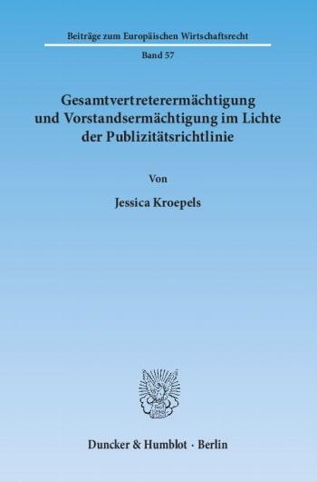 Cover: Gesamtvertreterermächtigung und Vorstandsermächtigung im Lichte der Publizitätsrichtlinie
