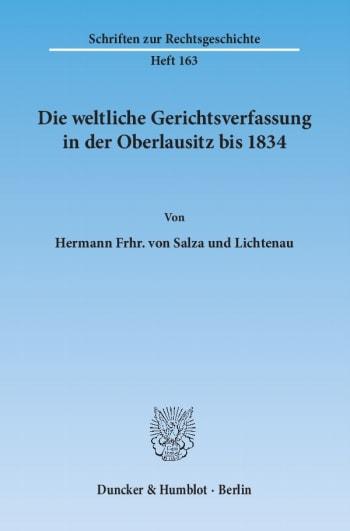 Cover: Die weltliche Gerichtsverfassung in der Oberlausitz bis 1834