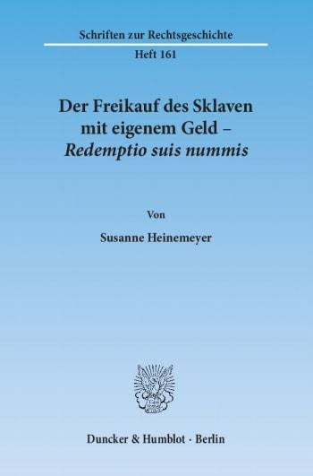 Cover: Der Freikauf des Sklaven mit eigenem Geld – Redemptio suis nummis