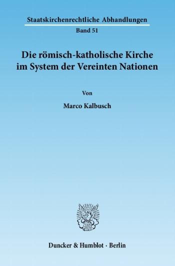 Cover: Die römisch-katholische Kirche im System der Vereinten Nationen