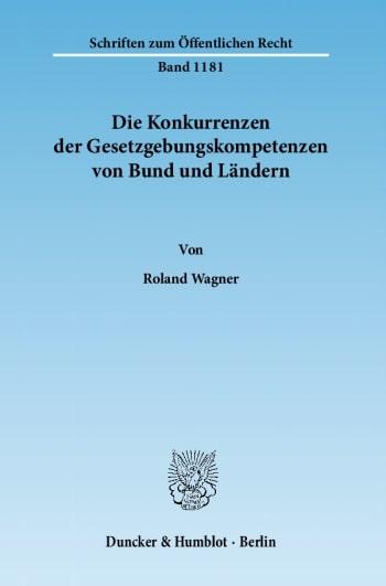 Cover: Die Konkurrenzen der Gesetzgebungskompetenzen von Bund und Ländern