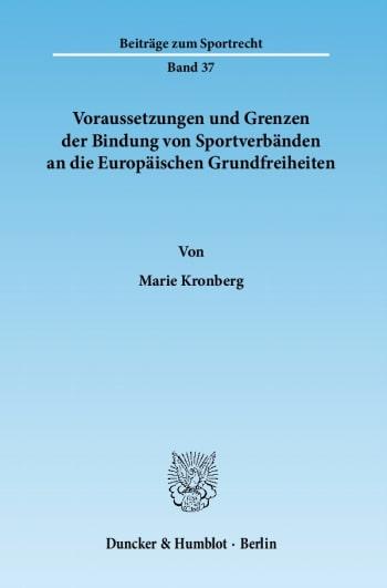 Cover: Voraussetzungen und Grenzen der Bindung von Sportverbänden an die Europäischen Grundfreiheiten