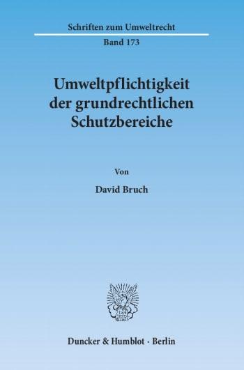 Cover: Umweltpflichtigkeit der grundrechtlichen Schutzbereiche
