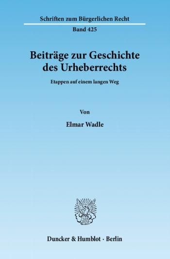 Cover: Beiträge zur Geschichte des Urheberrechts