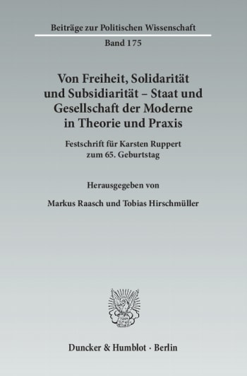 Cover: Von Freiheit, Solidarität und Subsidiarität – Staat und Gesellschaft der Moderne in Theorie und Praxis