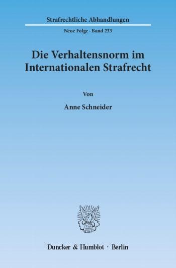 Cover: Die Verhaltensnorm im Internationalen Strafrecht