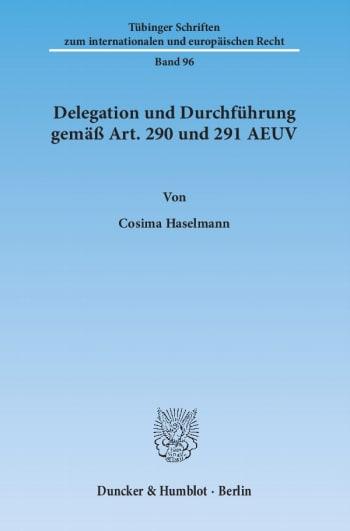 Cover: Delegation und Durchführung gemäß Art. 290 und 291 AEUV