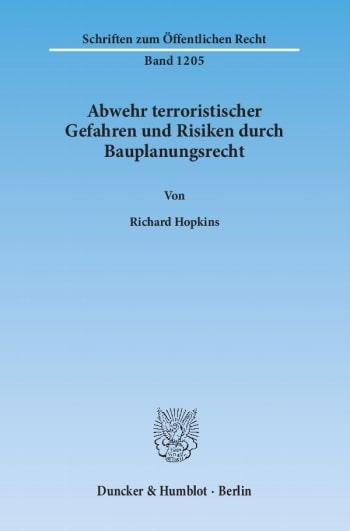 Cover: Abwehr terroristischer Gefahren und Risiken durch Bauplanungsrecht