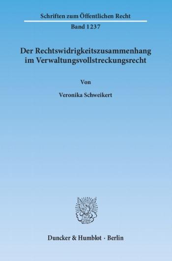 Cover: Der Rechtswidrigkeitszusammenhang im Verwaltungsvollstreckungsrecht